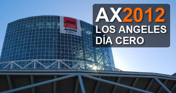 AniAnime Expo 2012, Los Angeles Dia Cero (Day 0)